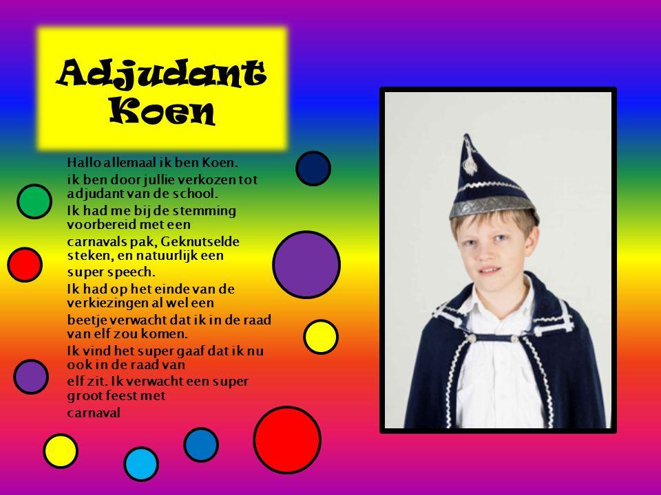 Adjudant Koen Hallo allemaal ik ben Koen. ik ben door jullie verkozen tot adjudant van de school.