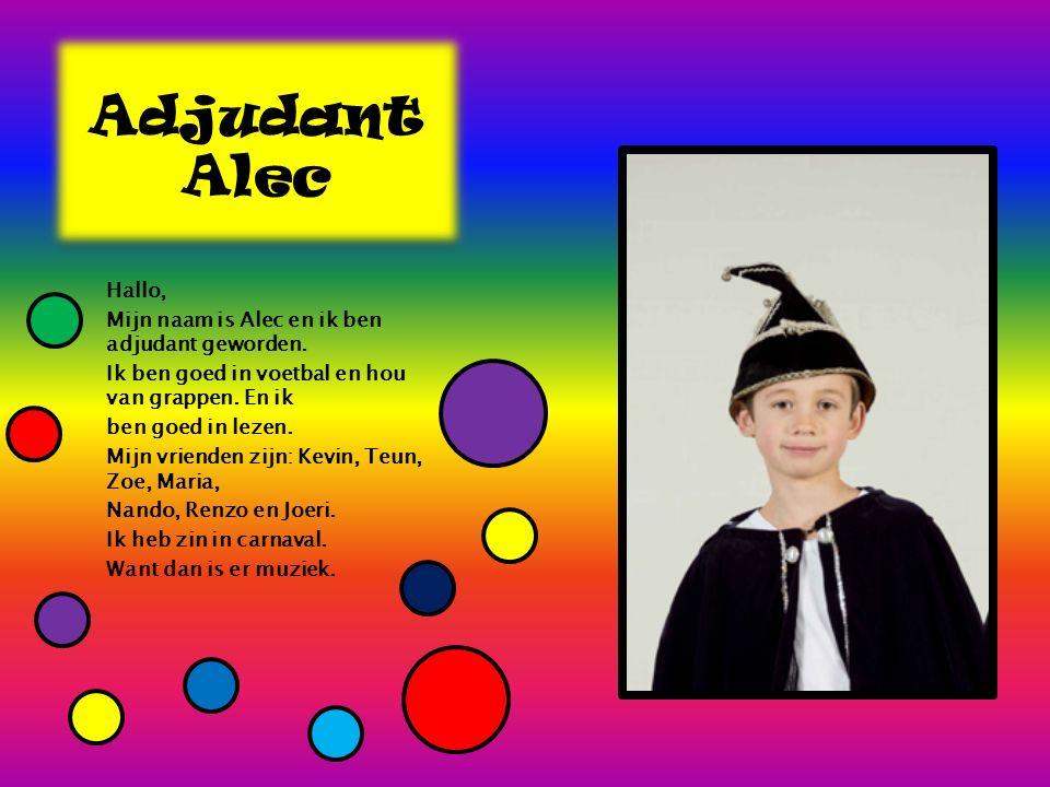Adjudant Alec Hallo, Mijn naam is Alec en ik ben adjudant geworden.