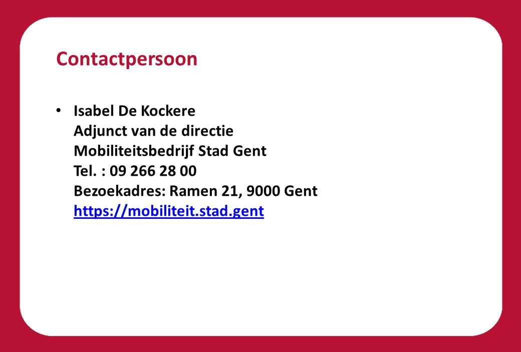 Contactpersoon Isabel De Kockere Adjunct van de directie Mobiliteitsbedrijf Stad Gent Tel. : 09 266 28 00 Bezoekadres: Ramen 21, 9000 Gent https://mob