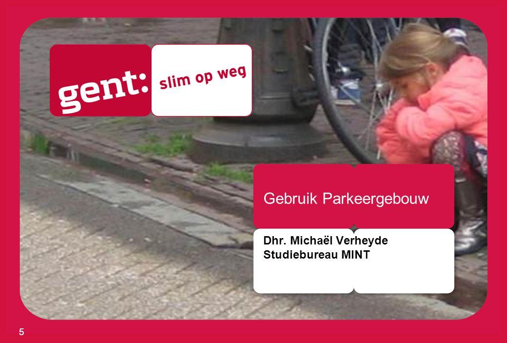 Gebruik Parkeergebouw Dhr. Michaël Verheyde Studiebureau MINT 5