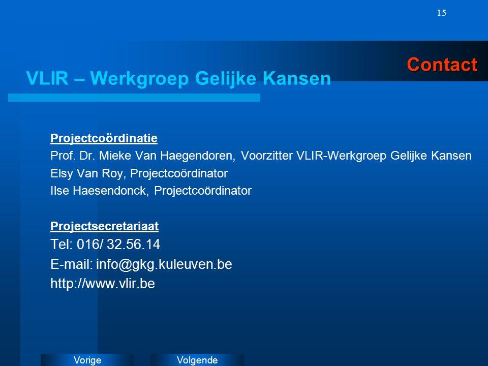 VolgendeVorige 15Contact VLIR – Werkgroep Gelijke Kansen Projectcoördinatie Prof.