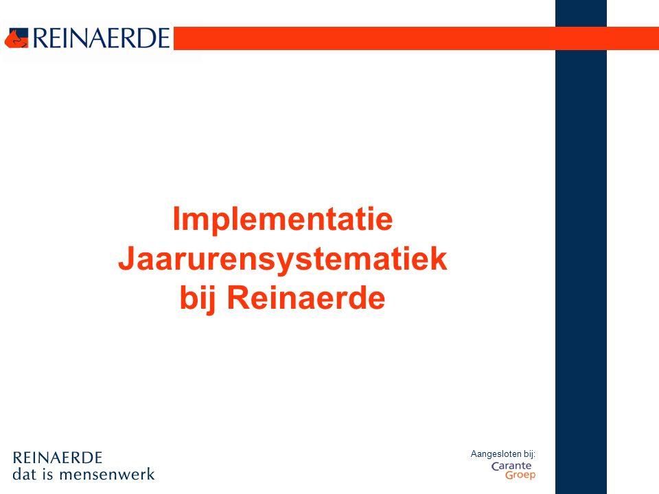 Aangesloten bij: Implementatie Jaarurensystematiek bij Reinaerde