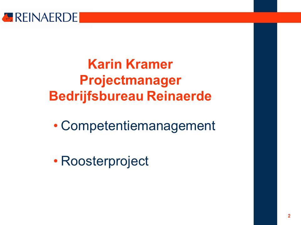 2 Karin Kramer Projectmanager Bedrijfsbureau Reinaerde Competentiemanagement Roosterproject