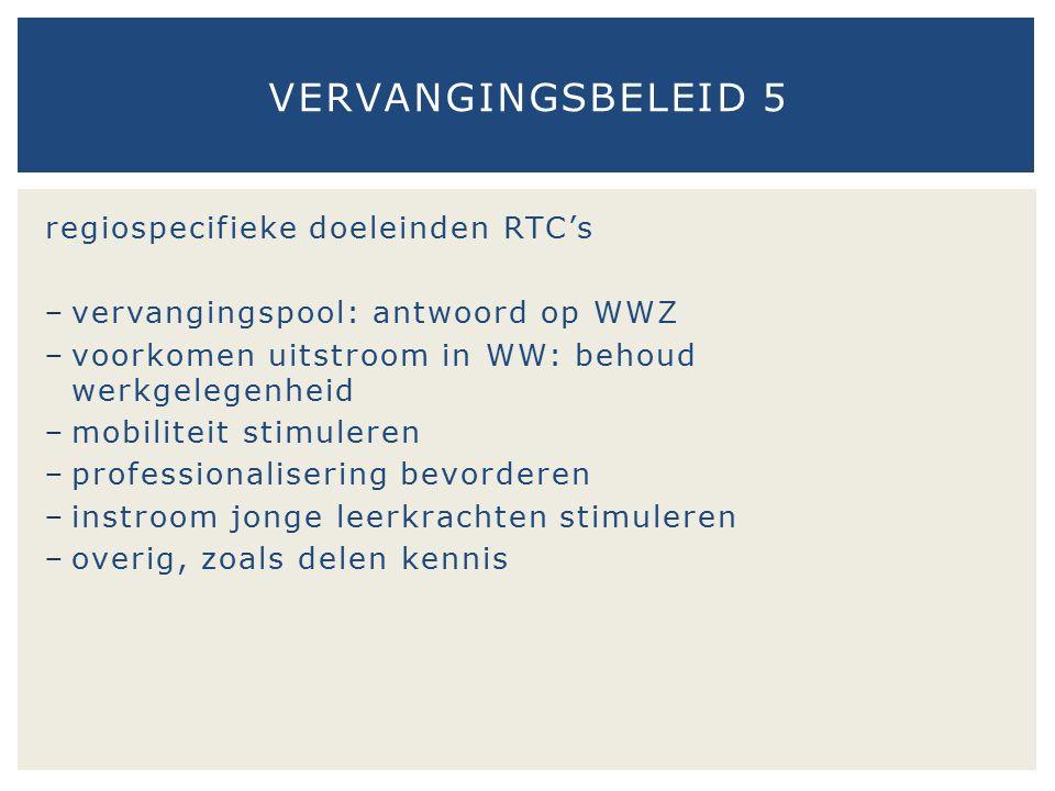 regiospecifieke doeleinden RTC's − vervangingspool: antwoord op WWZ − voorkomen uitstroom in WW: behoud werkgelegenheid − mobiliteit stimuleren − prof