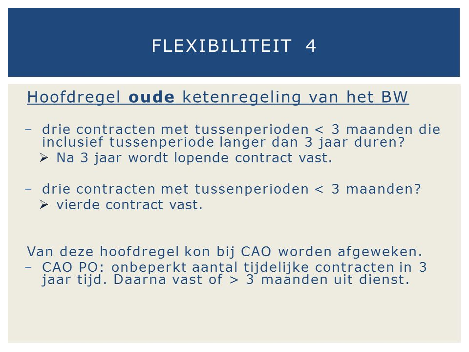 Hoofdregel oude ketenregeling van het BW − drie contracten met tussenperioden < 3 maanden die inclusief tussenperiode langer dan 3 jaar duren?  Na 3