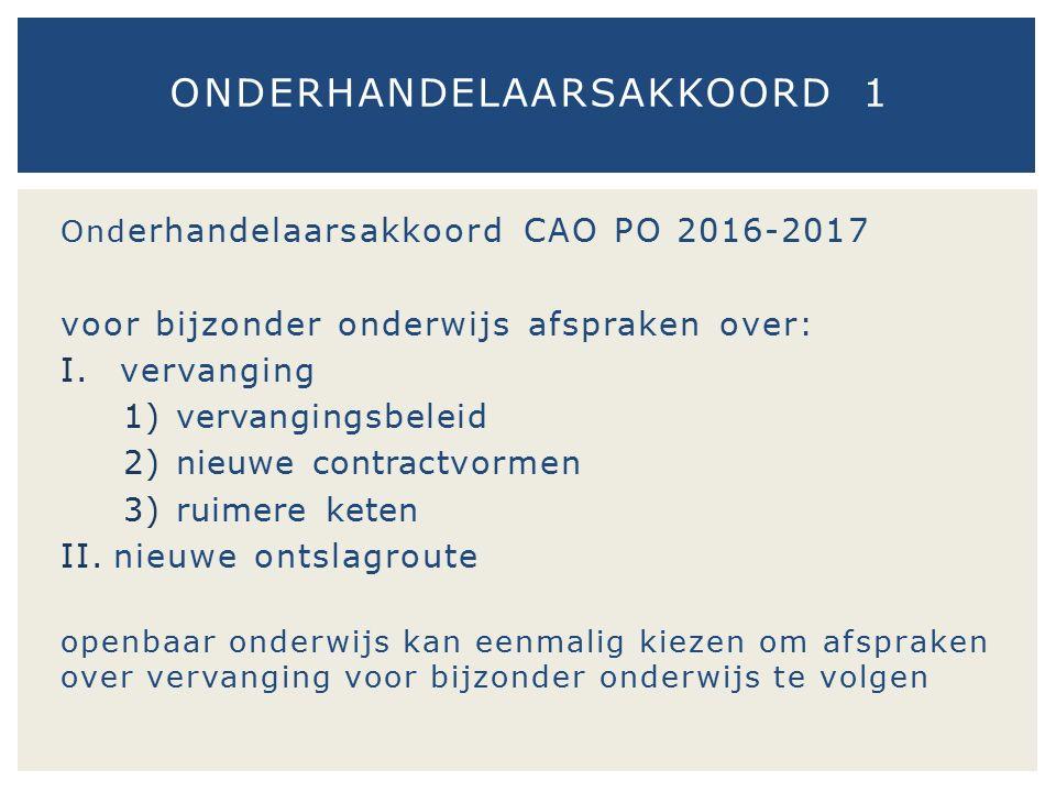 Ond erhandelaarsakkoord CAO PO 2016-2017 voor bijzonder onderwijs afspraken over: I.vervanging 1)vervangingsbeleid 2)nieuwe contractvormen 3)ruimere k
