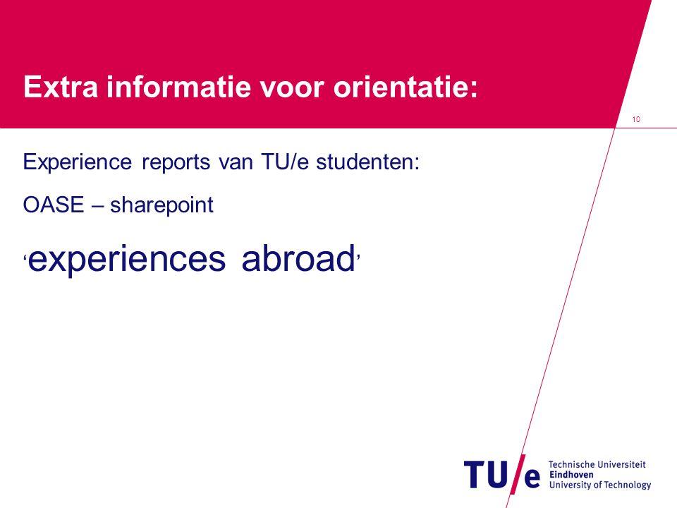 10 Extra informatie voor orientatie: Experience reports van TU/e studenten: OASE – sharepoint ' experiences abroad '