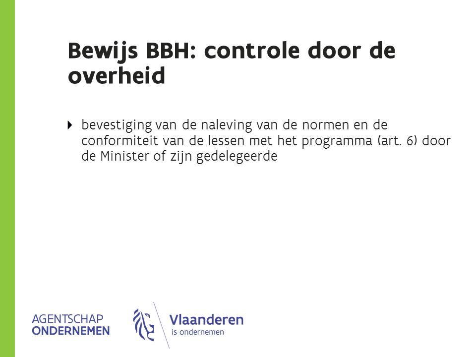 Bewijs BBH: controle door de overheid bevestiging van de naleving van de normen en de conformiteit van de lessen met het programma (art.