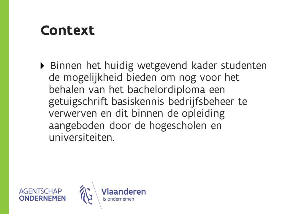 Context Binnen het huidig wetgevend kader studenten de mogelijkheid bieden om nog voor het behalen van het bachelordiploma een getuigschrift basiskenn