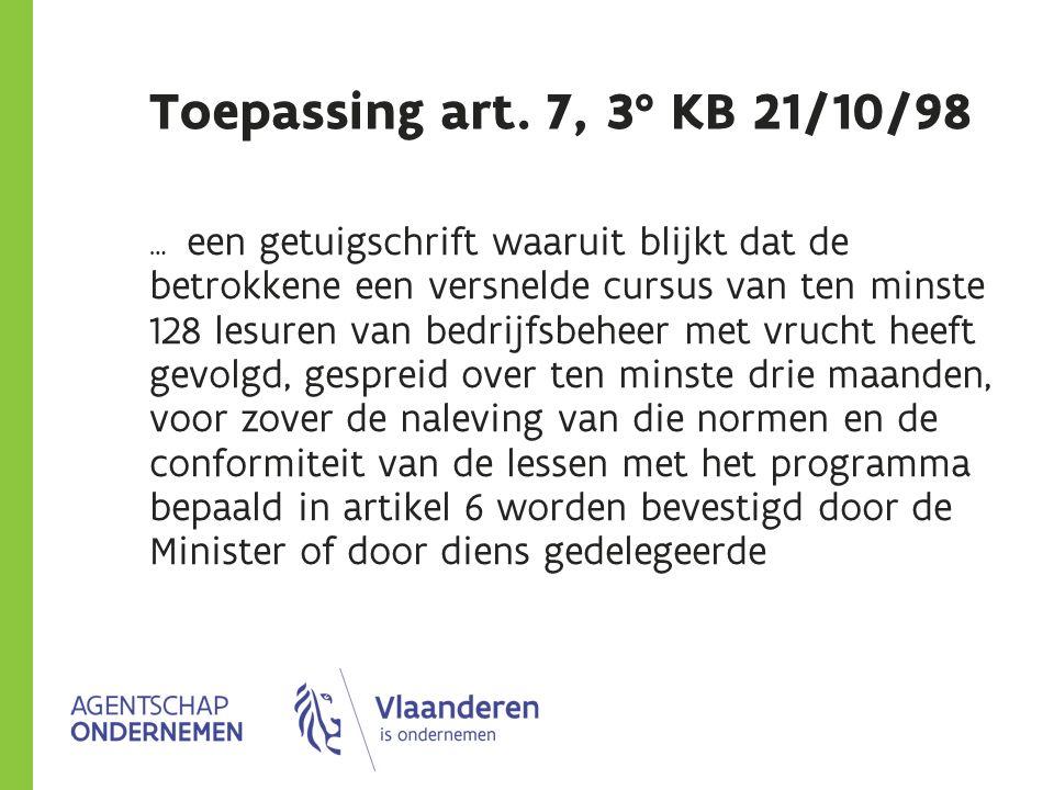 Toepassing art. 7, 3° KB 21/10/98 … een getuigschrift waaruit blijkt dat de betrokkene een versnelde cursus van ten minste 128 lesuren van bedrijfsbeh