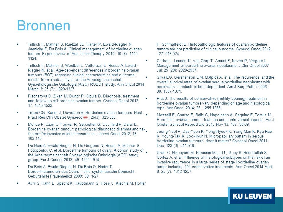 Bronnen Trillsch F, Mahner S, Ruetzal JD, Harter P, Ewald-Riegler N, Jaenicke F, Du Bois A. Clinical management of borderline ovarian tumors. Expert r