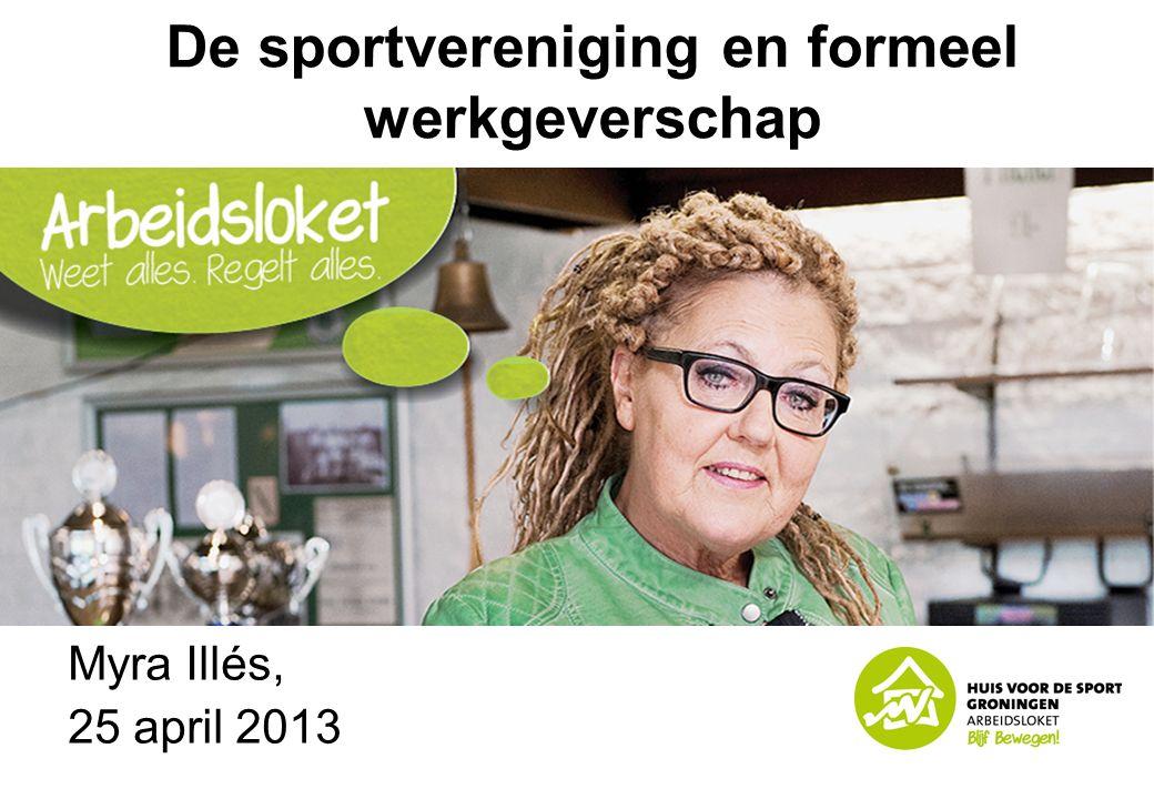 De sportvereniging en formeel werkgeverschap Myra Illés, 25 april 2013