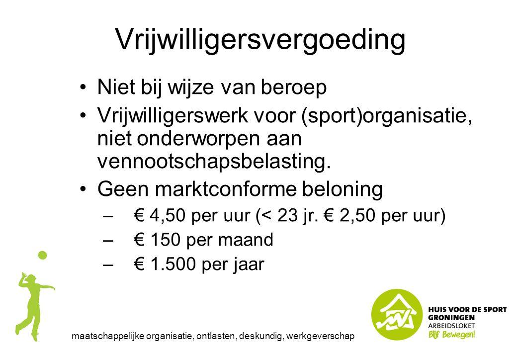 Vrijwilligersvergoeding Niet bij wijze van beroep Vrijwilligerswerk voor (sport)organisatie, niet onderworpen aan vennootschapsbelasting. Geen marktco
