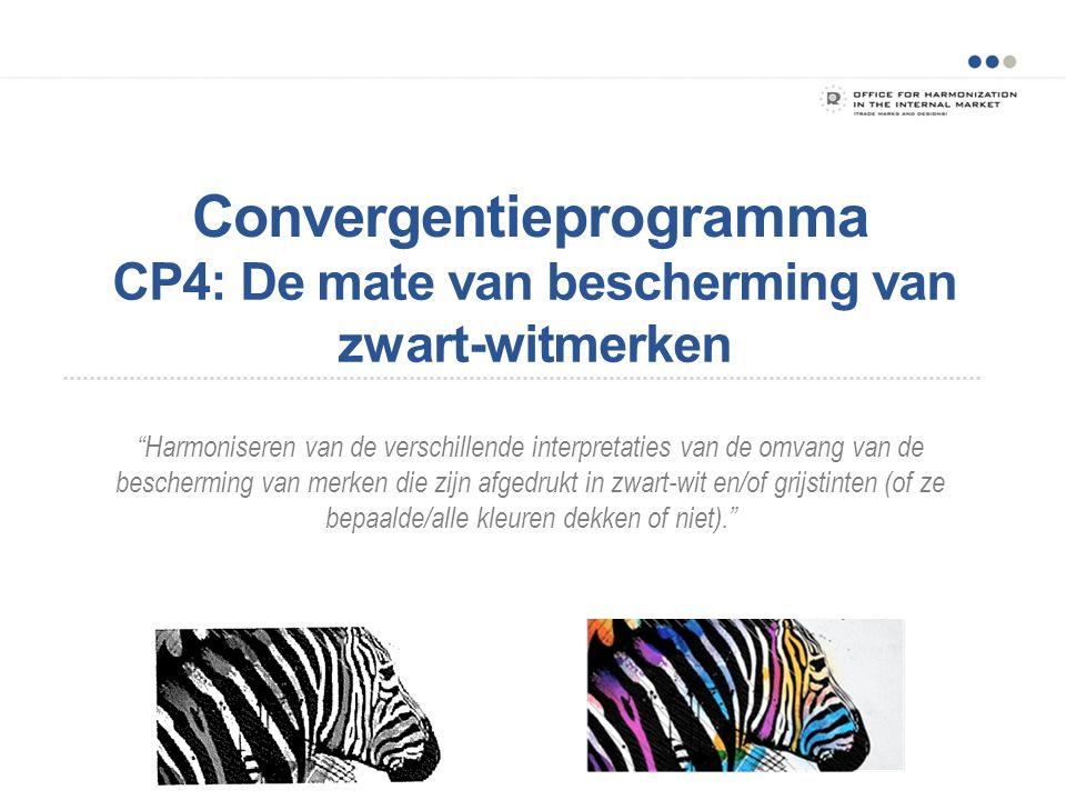 CP4: De mate van bescherming van zwart-witmerken Harmoniseren van de verschillende interpretaties van de omvang van de bescherming van merken die zijn afgedrukt in zwart-wit en/of grijstinten (of ze bepaalde/alle kleuren dekken of niet). Convergentieprogramma