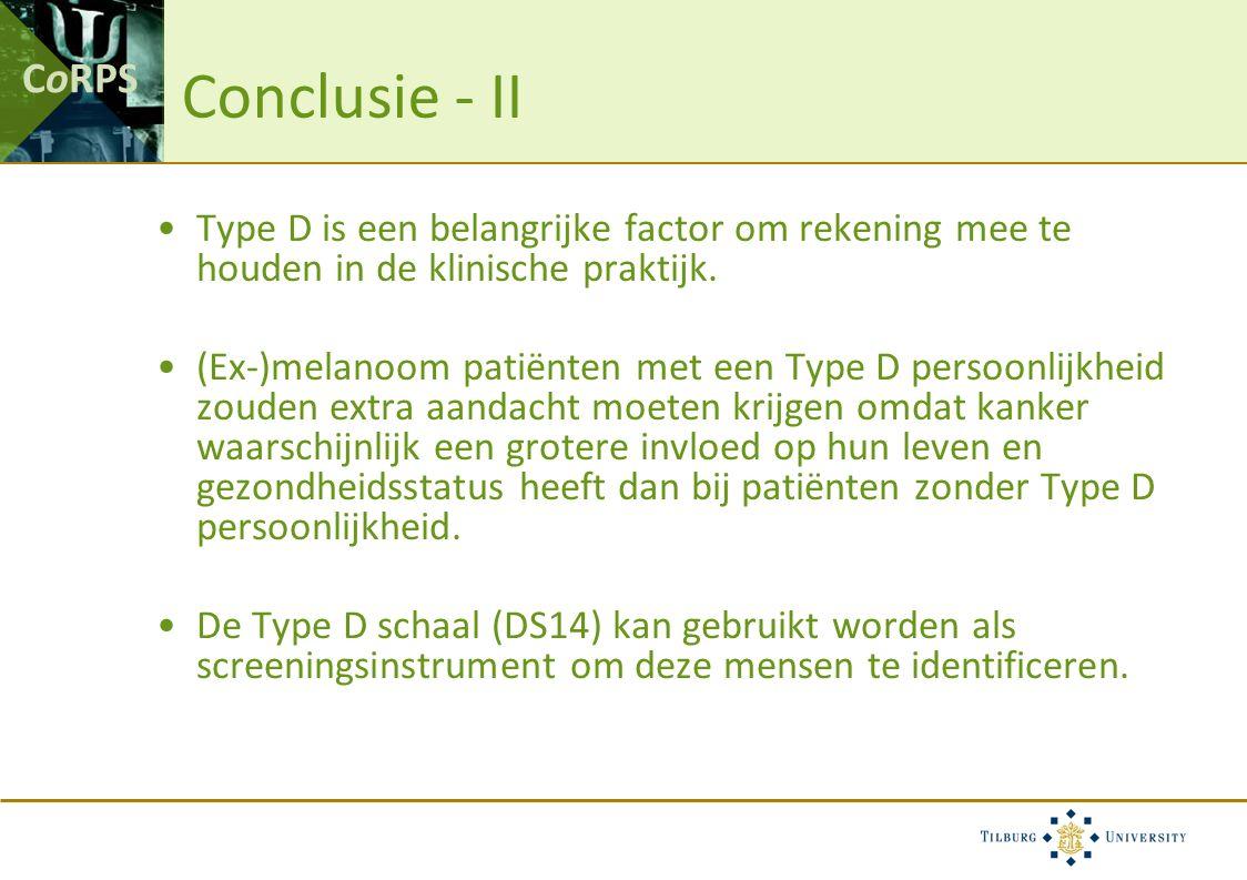 CoRPS Conclusie - II Type D is een belangrijke factor om rekening mee te houden in de klinische praktijk. (Ex-)melanoom patiënten met een Type D perso