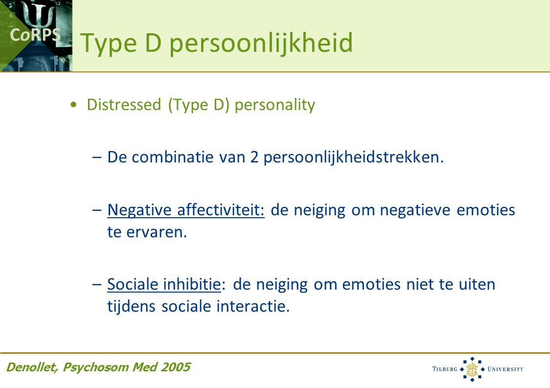 CoRPS Type D persoonlijkheid Distressed (Type D) personality –De combinatie van 2 persoonlijkheidstrekken. –Negative affectiviteit: de neiging om nega