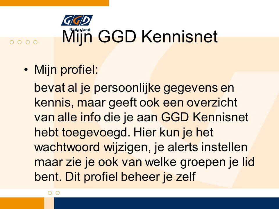 Mijn GGD Kennisnet Mijn profiel: bevat al je persoonlijke gegevens en kennis, maar geeft ook een overzicht van alle info die je aan GGD Kennisnet hebt toegevoegd.