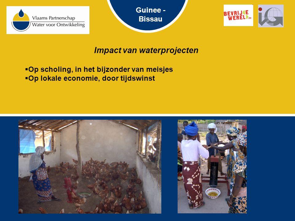 Impact van waterprojecten  Op scholing, in het bijzonder van meisjes  Op lokale economie, door tijdswinst Guinee - Bissau