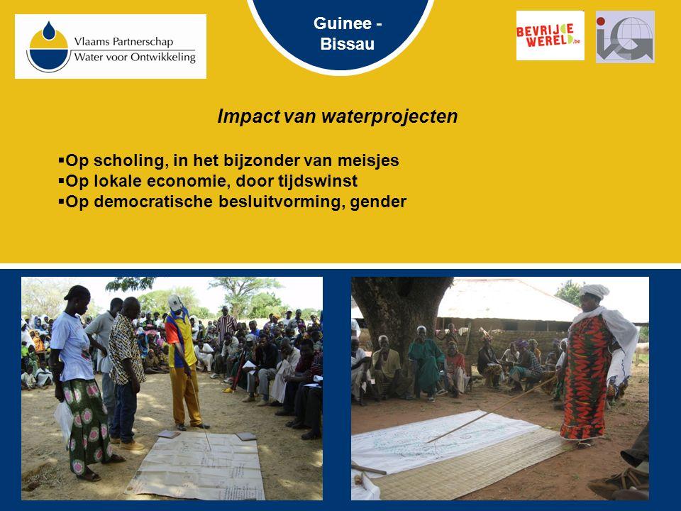 Impact van waterprojecten  Op scholing, in het bijzonder van meisjes  Op lokale economie, door tijdswinst  Op democratische besluitvorming, gender Guinee - Bissau