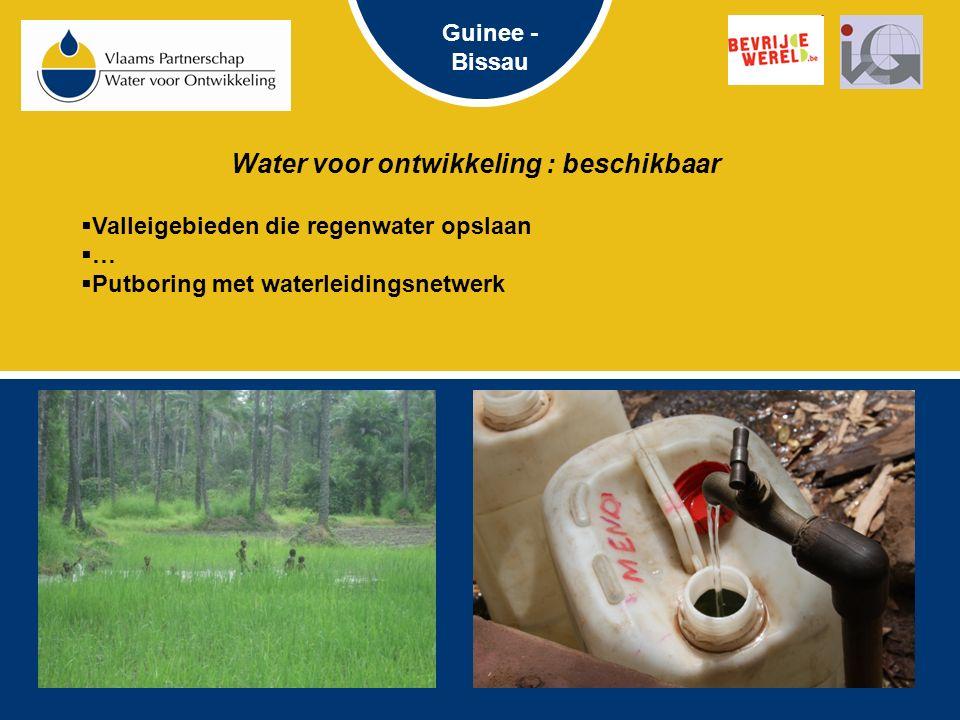 Water voor geintegreerde ontwikkeling : gebruik  Drinkwater en hygiëne voor mens  Water voor veeteelt  Water voor landbouwproductie Naast de hoeveelheid, belang van de kwaliteit van water Guinee - Bissau