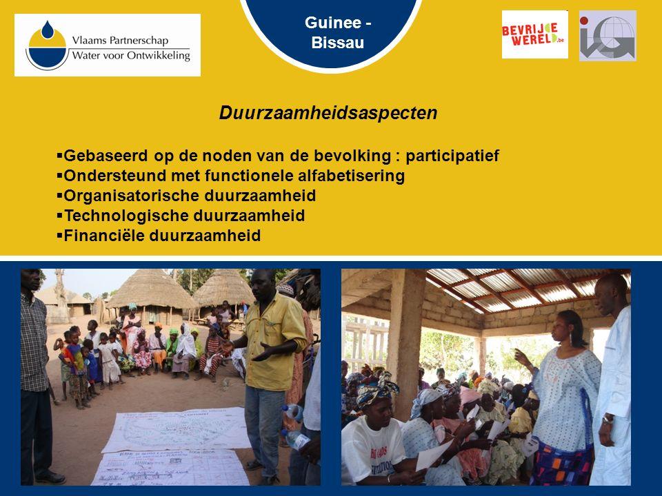 Duurzaamheidsaspecten  Gebaseerd op de noden van de bevolking : participatief  Ondersteund met functionele alfabetisering  Organisatorische duurzaamheid  Technologische duurzaamheid  Financiële duurzaamheid Guinee - Bissau