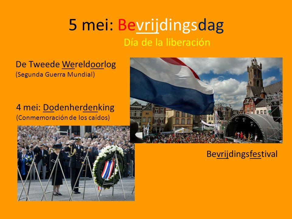 5 mei: Bevrijdingsdag Día de la liberación De Tweede Wereldoorlog (Segunda Guerra Mundial) 4 mei: Dodenherdenking (Conmemoración de los caídos) Bevrijdingsfestival