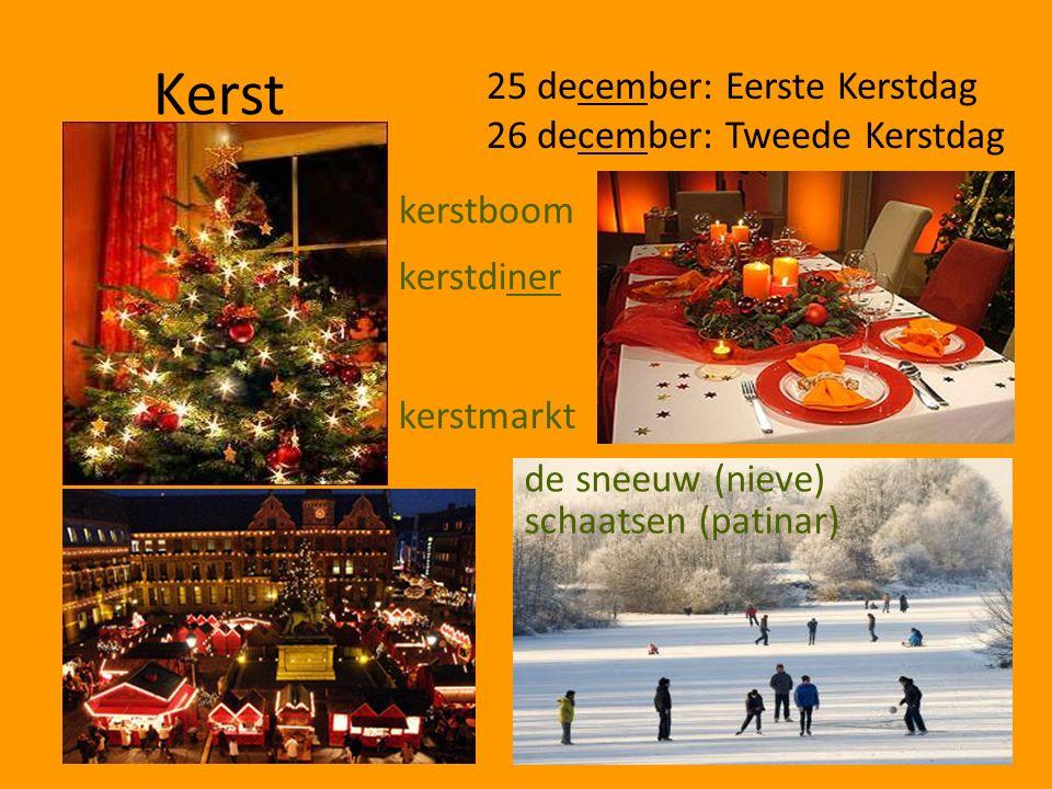 Kerst 25 december: Eerste Kerstdag 26 december: Tweede Kerstdag kerstboom kerstdiner kerstmarkt de sneeuw (nieve) schaatsen (patinar)