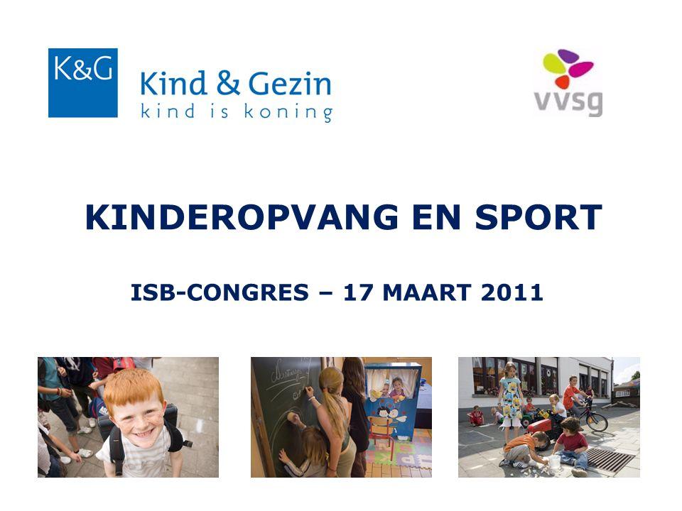 ISB-CONGRES – 17 MAART 2011 KINDEROPVANG EN SPORT