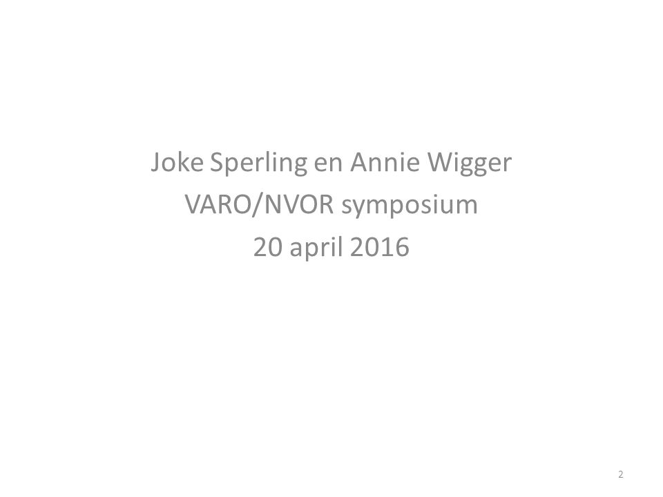 Joke Sperling en Annie Wigger VARO/NVOR symposium 20 april 2016 2