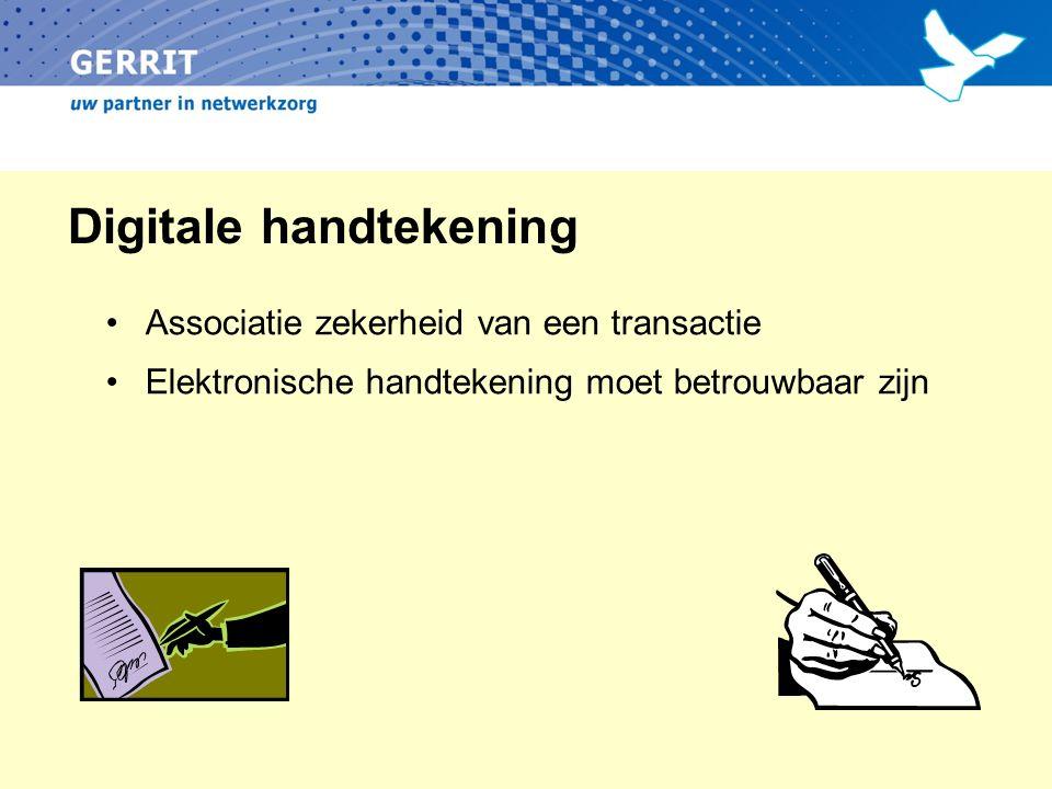 Digitale handtekening Associatie zekerheid van een transactie Elektronische handtekening moet betrouwbaar zijn