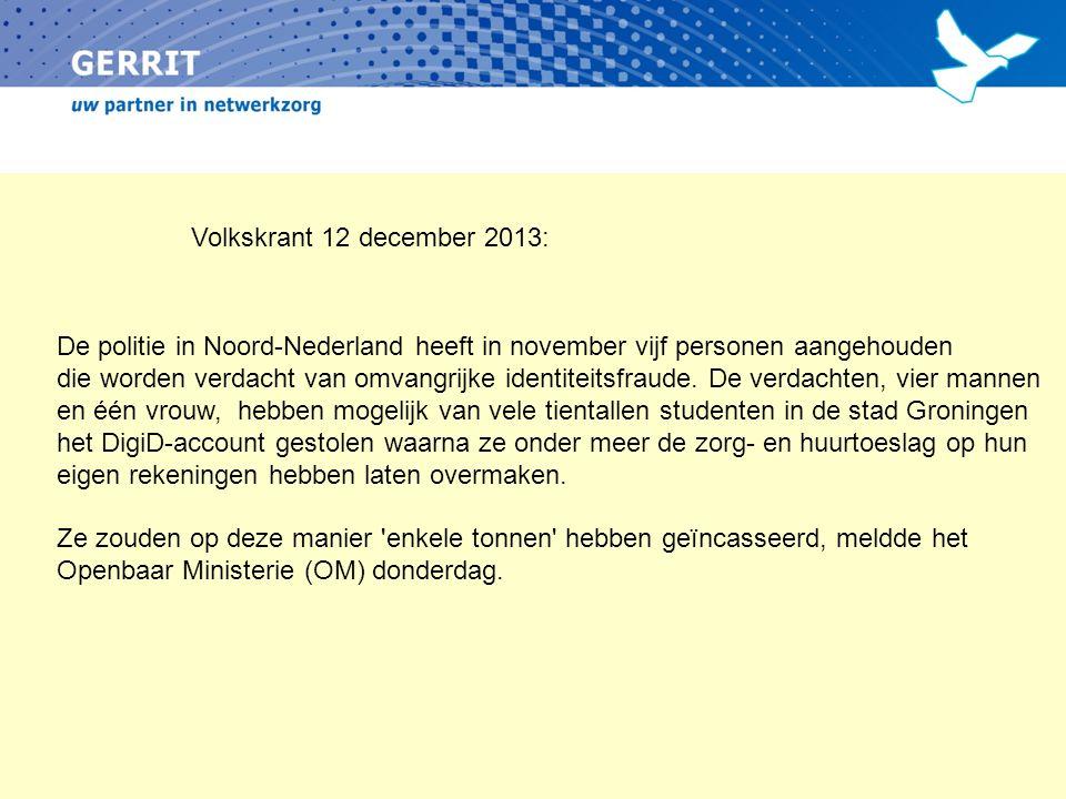 De politie in Noord-Nederland heeft in november vijf personen aangehouden die worden verdacht van omvangrijke identiteitsfraude. De verdachten, vier m