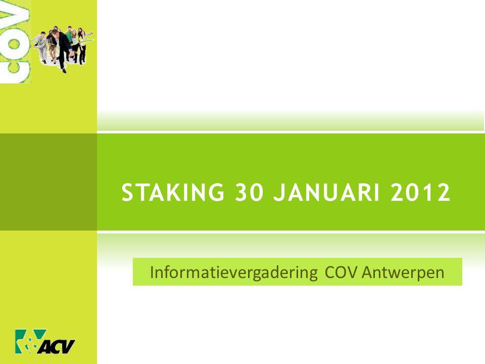 STAKING 30 JANUARI 2012 Informatievergadering COV Antwerpen