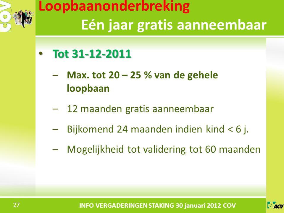 Klik om de stijl te bewerken INFO VERGADERINGEN STAKING 30 januari 2012 COV Tot 31-12-2011 Tot 31-12-2011 –Max.