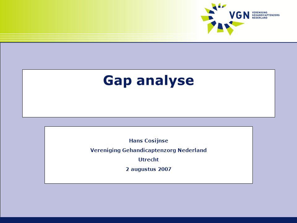 Gap analyse Hans Cosijnse Vereniging Gehandicaptenzorg Nederland Utrecht 2 augustus 2007