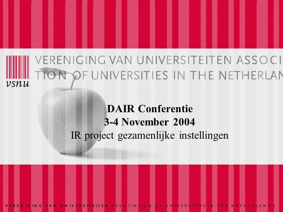 DAIR Conferentie 3-4 November 2004 IR project gezamenlijke instellingen