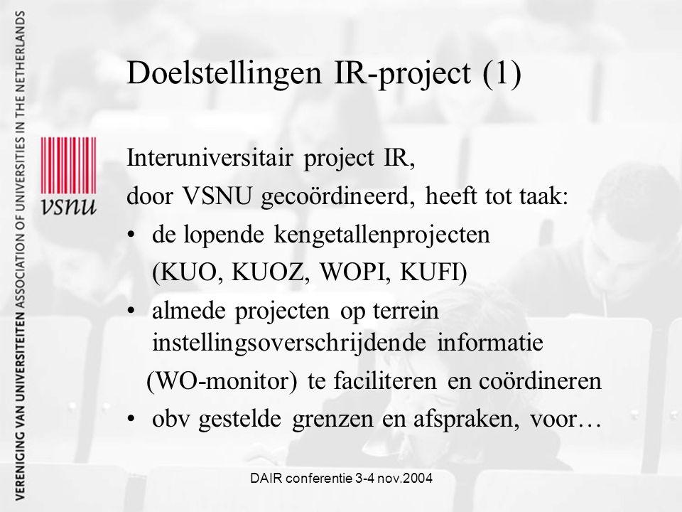 DAIR conferentie 3-4 nov.2004 Doelstellingen IR-project (1) Interuniversitair project IR, door VSNU gecoördineerd, heeft tot taak: de lopende kengetallenprojecten (KUO, KUOZ, WOPI, KUFI) almede projecten op terrein instellingsoverschrijdende informatie (WO-monitor) te faciliteren en coördineren obv gestelde grenzen en afspraken, voor…