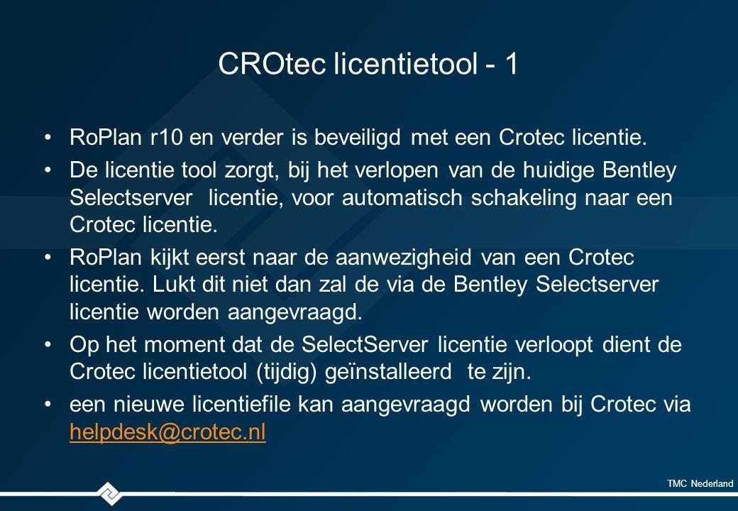 TMC Nederland CROtec licentietool - 1 RoPlan r10 en verder is beveiligd met een Crotec licentie. De licentie tool zorgt, bij het verlopen van de huidi