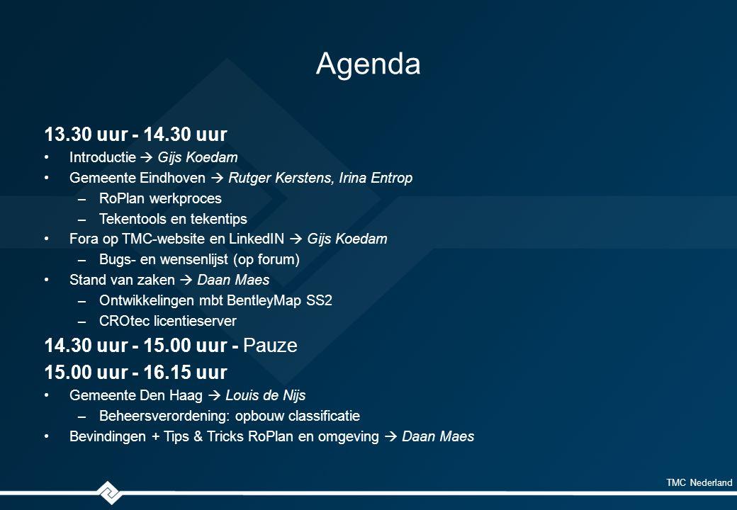 TMC Nederland Agenda 13.30 uur - 14.30 uur Introductie  Gijs Koedam Gemeente Eindhoven  Rutger Kerstens, Irina Entrop –RoPlan werkproces –Tekentools en tekentips Fora op TMC-website en LinkedIN  Gijs Koedam –Bugs- en wensenlijst (op forum) Stand van zaken  Daan Maes –Ontwikkelingen mbt BentleyMap SS2 –CROtec licentieserver 14.30 uur - 15.00 uur - Pauze 15.00 uur - 16.15 uur Gemeente Den Haag  Louis de Nijs –Beheersverordening: opbouw classificatie Bevindingen + Tips & Tricks RoPlan en omgeving  Daan Maes