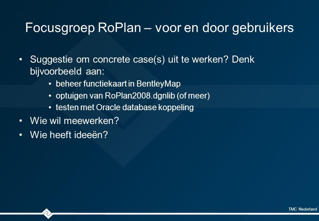 TMC Nederland RoPlan2008 – stand van zaken MicroStation V8i ss2 versie 8.11.7.443 BentleyMap V8i ss1 versie 8.11.7.125 –Priority build, verkrijgbaar via service ticket –euvel too many elements opgelost (na export / import GML) RoPlan2008 versie 8.11.7.88 r10