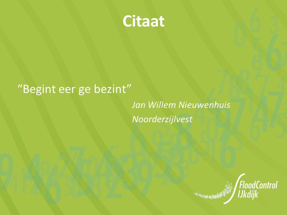 Begint eer ge bezint Jan Willem Nieuwenhuis Noorderzijlvest Citaat