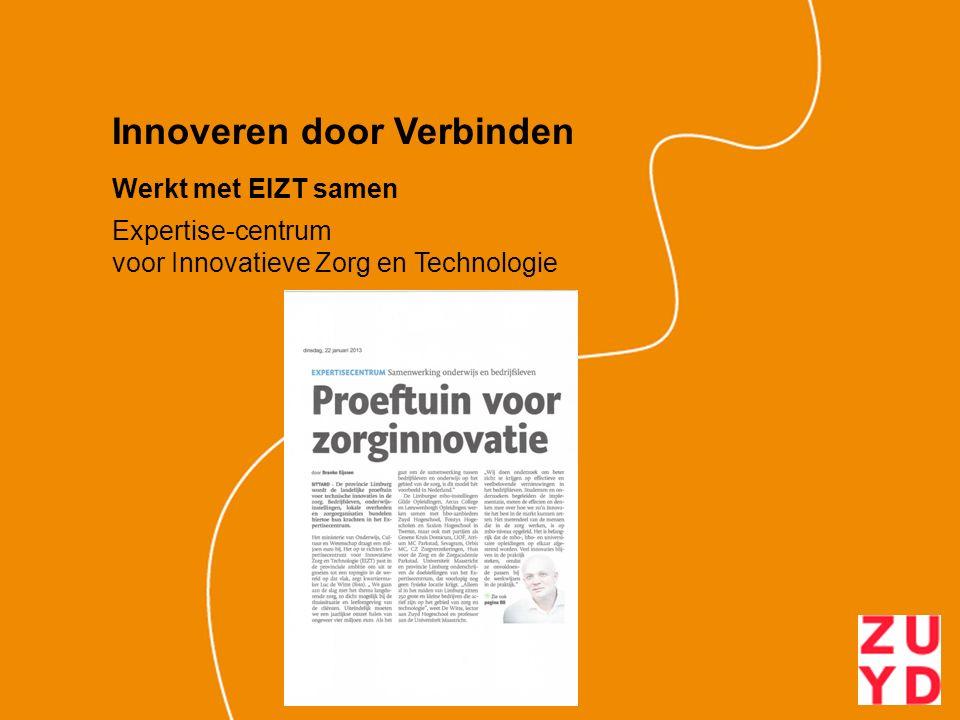 Innoveren door Verbinden Werkt met EIZT samen Expertise-centrum voor Innovatieve Zorg en Technologie