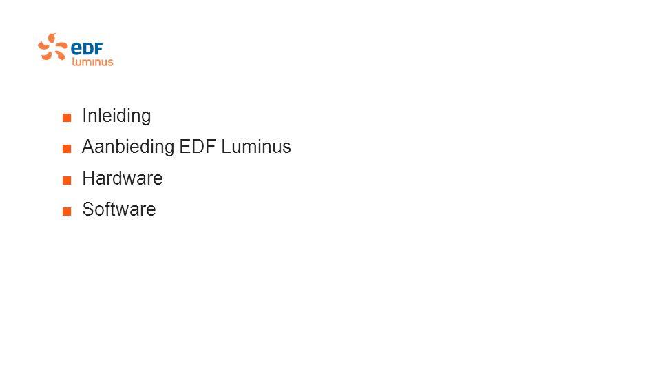 ■Inleiding ■Aanbieding EDF Luminus ■Hardware ■Software