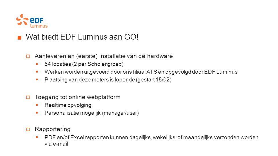 ■Wat biedt EDF Luminus aan GO!  Aanleveren en (eerste) installatie van de hardware  54 locaties (2 per Scholengroep)  Werken worden uitgevoerd door