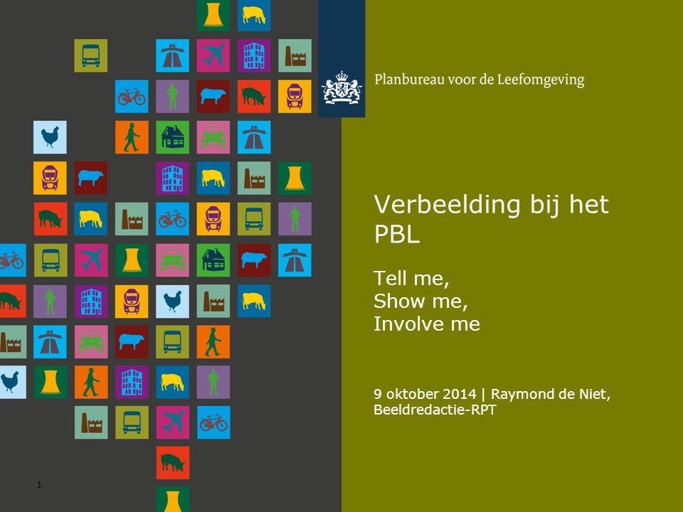 9 oktober 2014 | Raymond de Niet, Beeldredactie-RPT 1 Verbeelding bij het PBL Tell me, Show me, Involve me