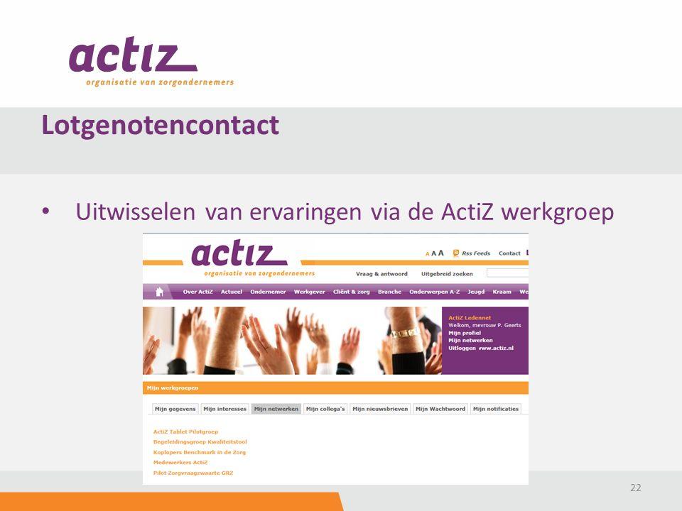 Uitwisselen van ervaringen via de ActiZ werkgroep 22 Lotgenotencontact