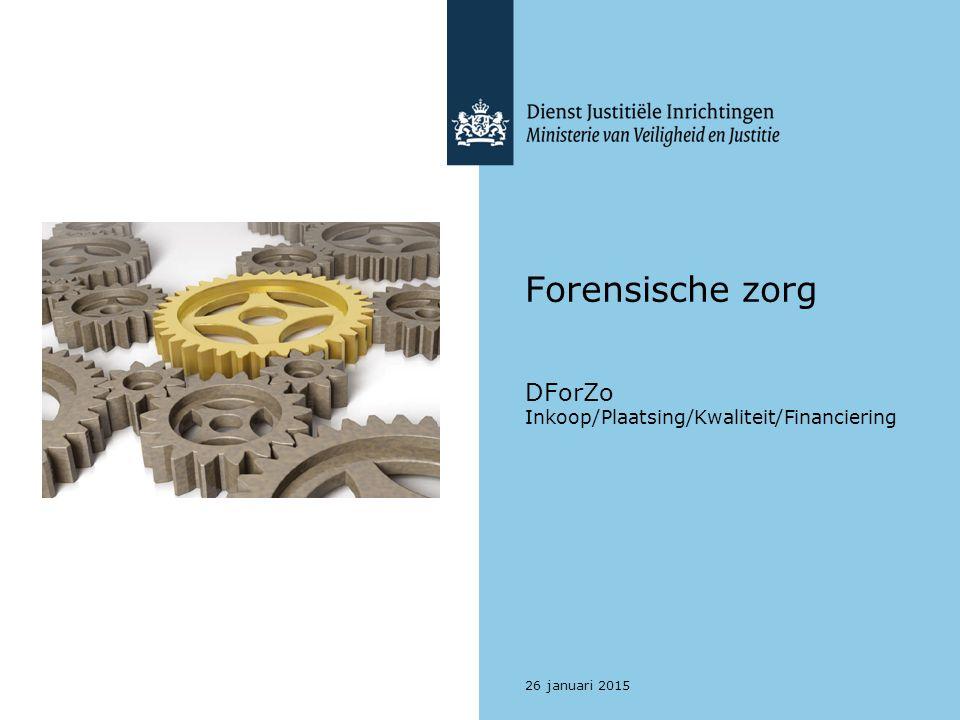 Forensische zorg DForZo Inkoop/Plaatsing/Kwaliteit/Financiering 26 januari 2015 088 - 07 25 922 fpl@dji.minjus.nl