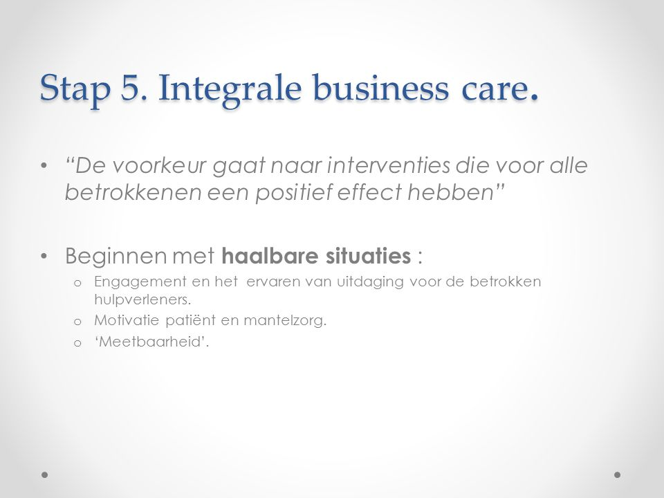 Stap 5. Integrale business care.