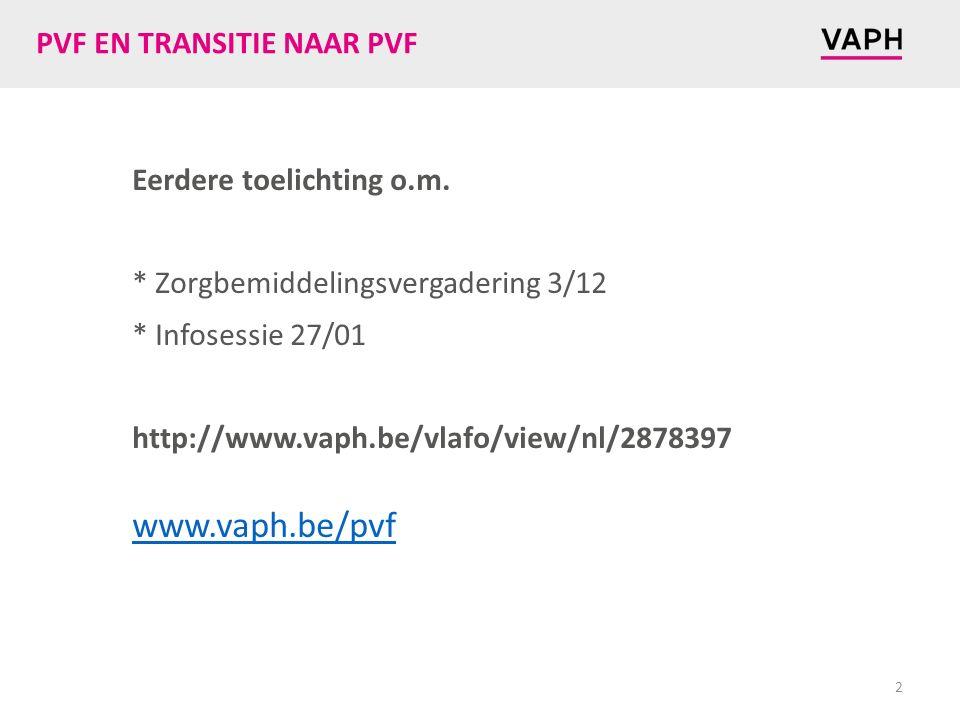 PVF EN TRANSITIE NAAR PVF Eerdere toelichting o.m.