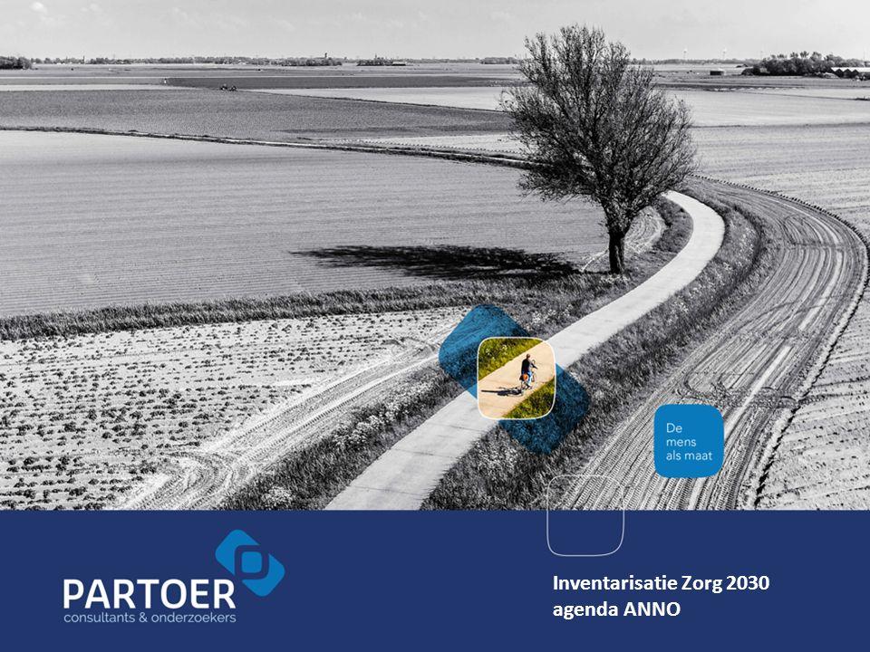 Inventarisatie Zorg 2030 agenda ANNO