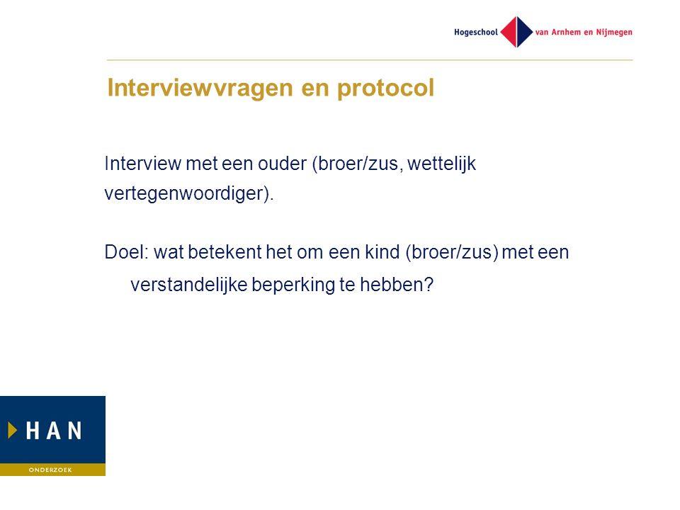 Interviewvragen en protocol Interview met een ouder (broer/zus, wettelijk vertegenwoordiger).